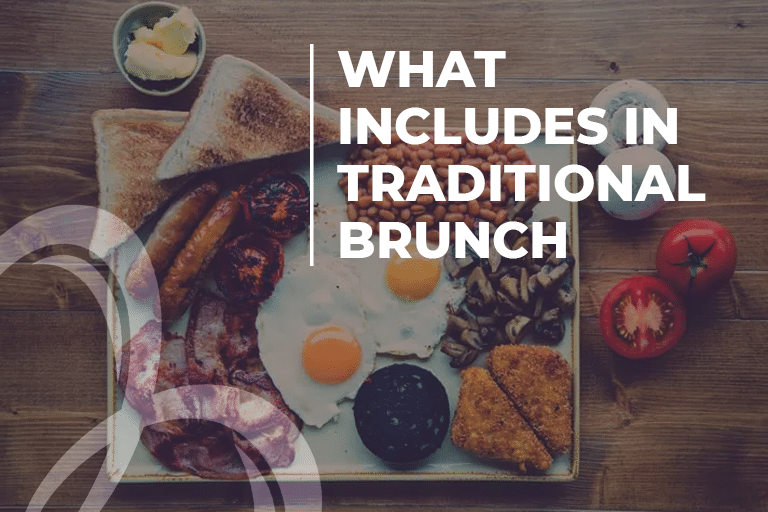 What includes in traditional Brunch