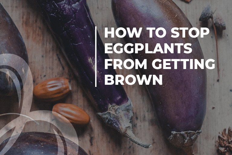 How to Stop Eggplants From Getting Brown