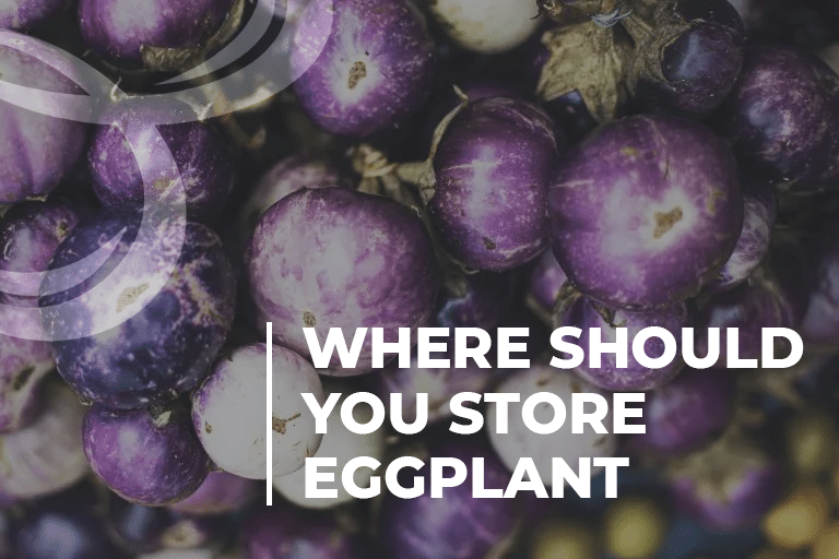 Where Should You Store Eggplant