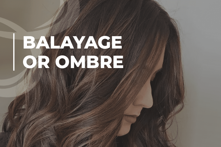 Balayage or Ombre