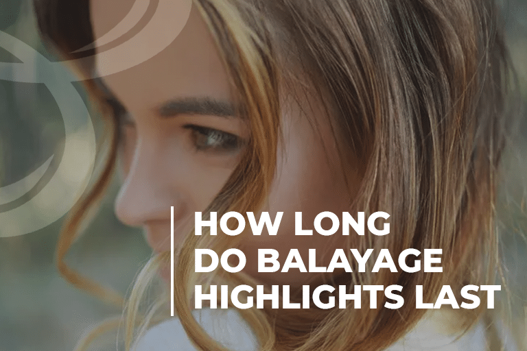 How Long Do Balayage Highlights Last