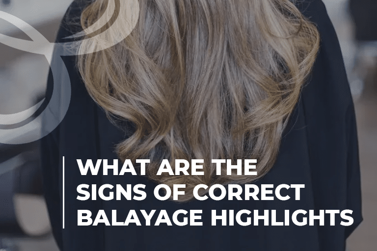 What Are the Signs Of Correct Balayage Highlights
