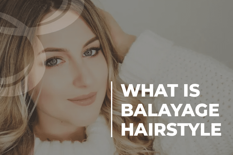 What Is Balayage Hairstyle