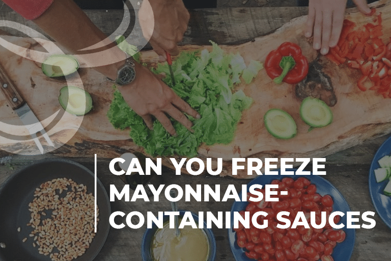 Can you freeze mayonnaise-containing sauces