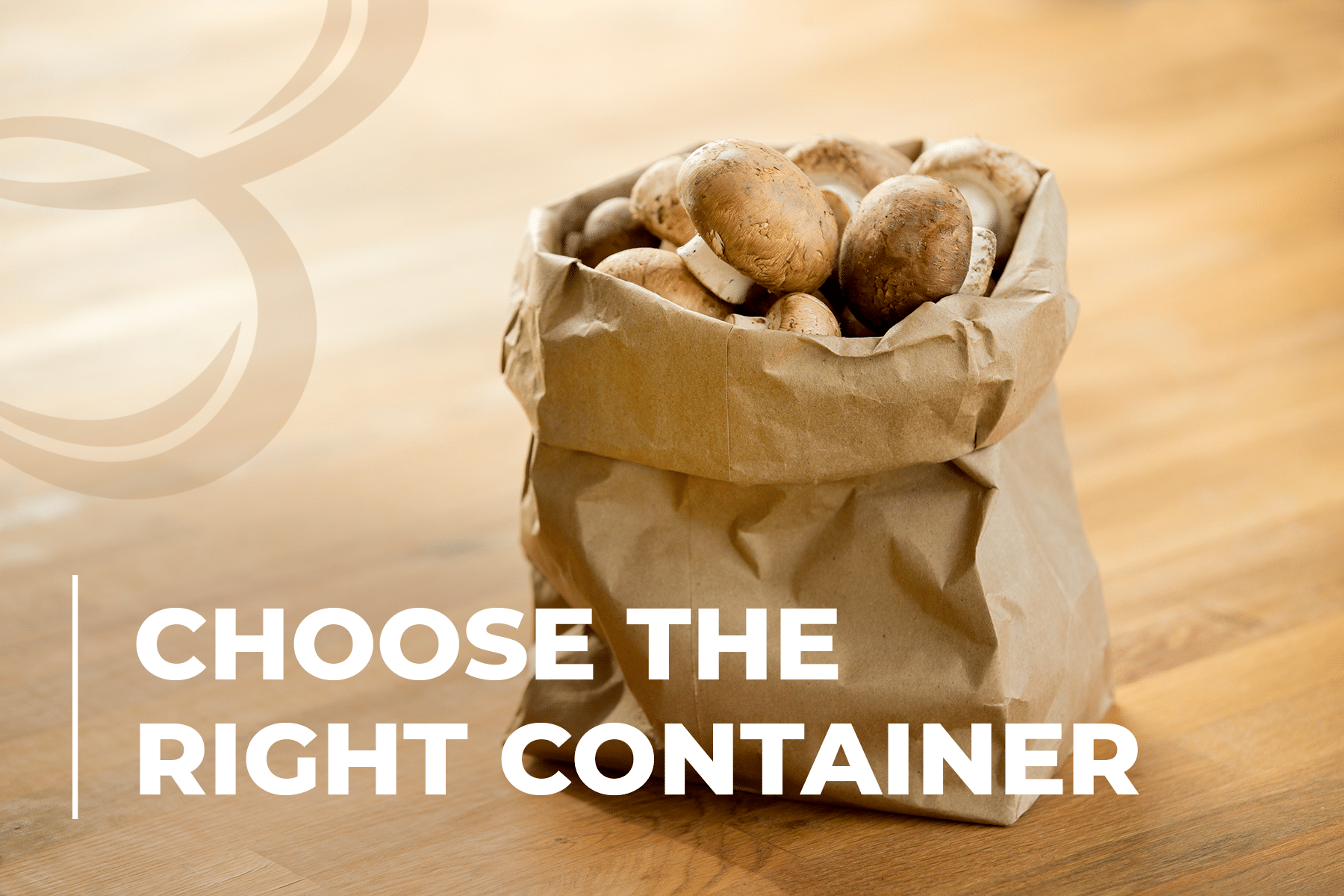 Choose the right container