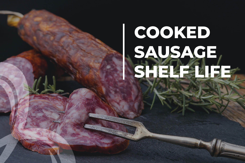 Cooked Sausage Shelf Life