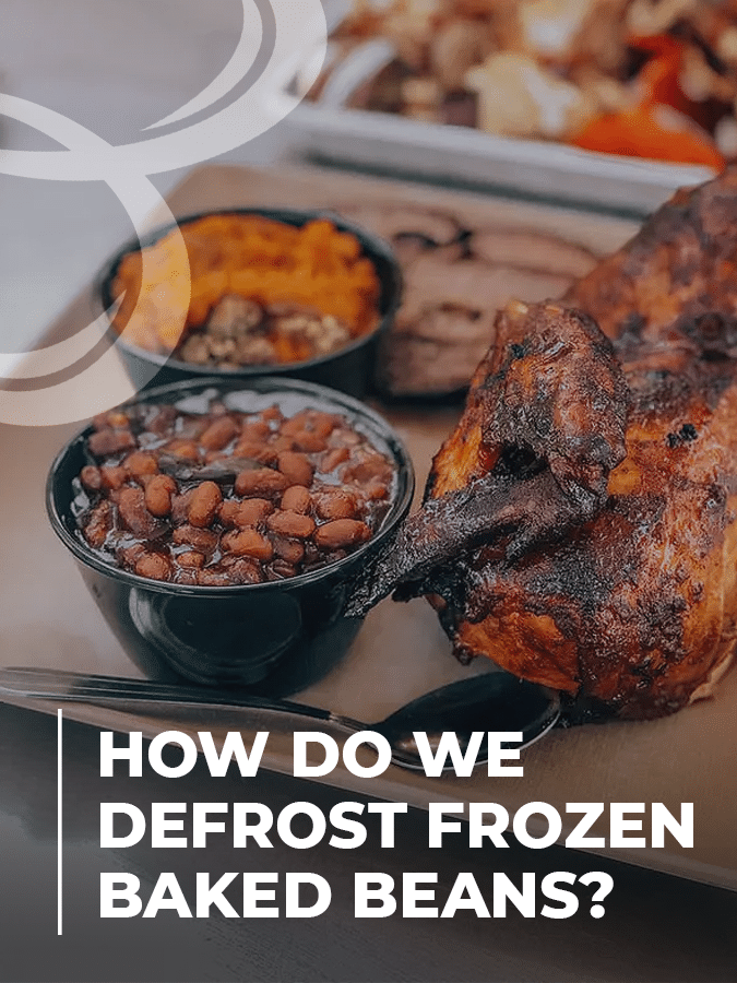 How Do We Defrost Frozen Baked Beans