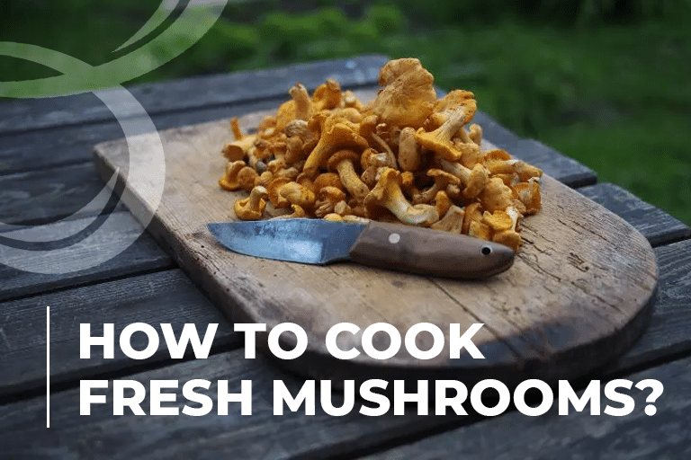 How to Cook Fresh Mushrooms