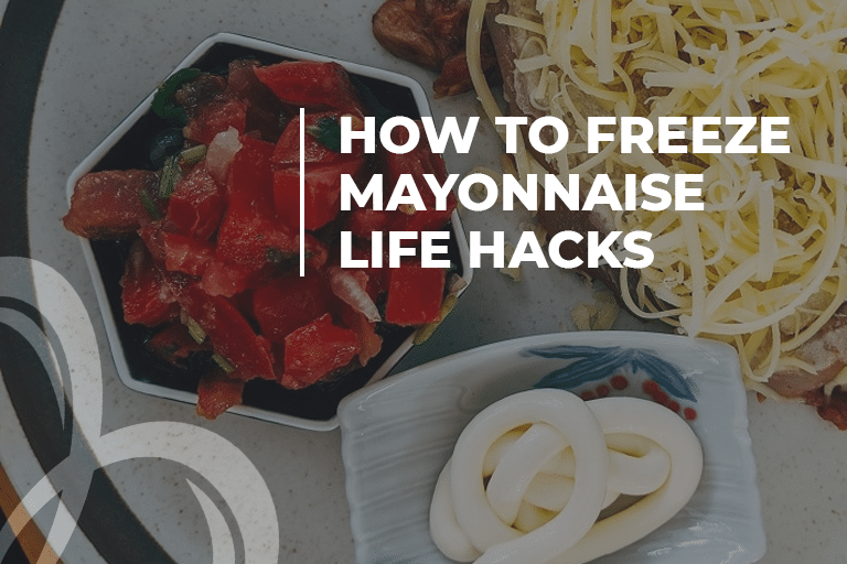How to Freeze Mayonnaise Life Hacks