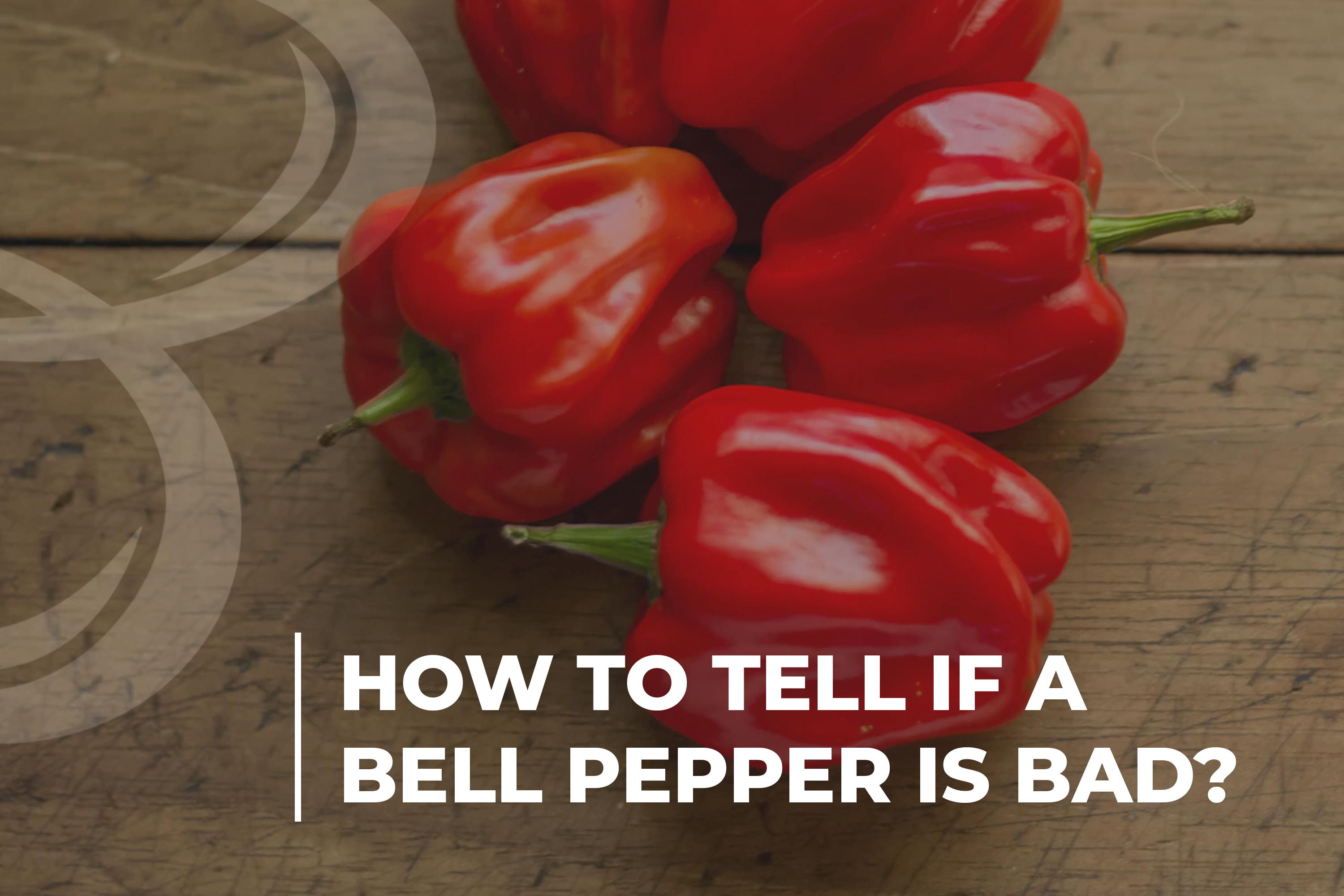 How to tell if a bell pepper is bad