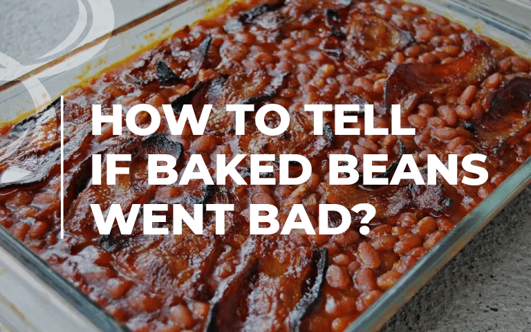 How to Tell If Baked Beans Went Bad