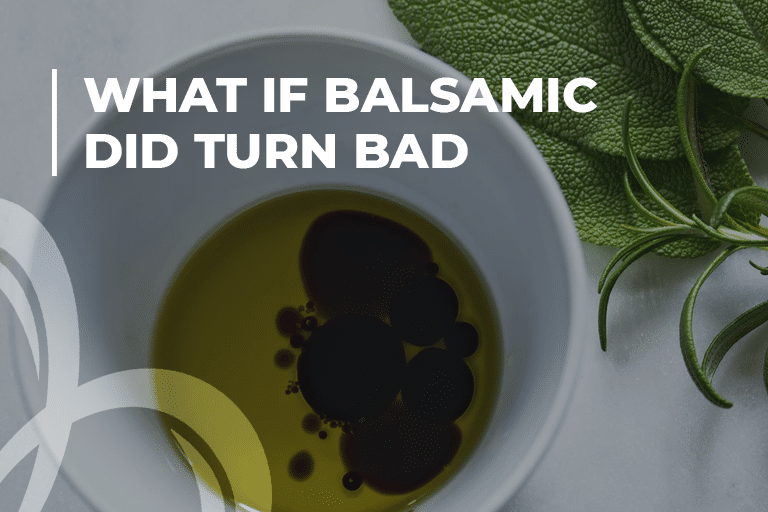 What if balsamic did turn bad