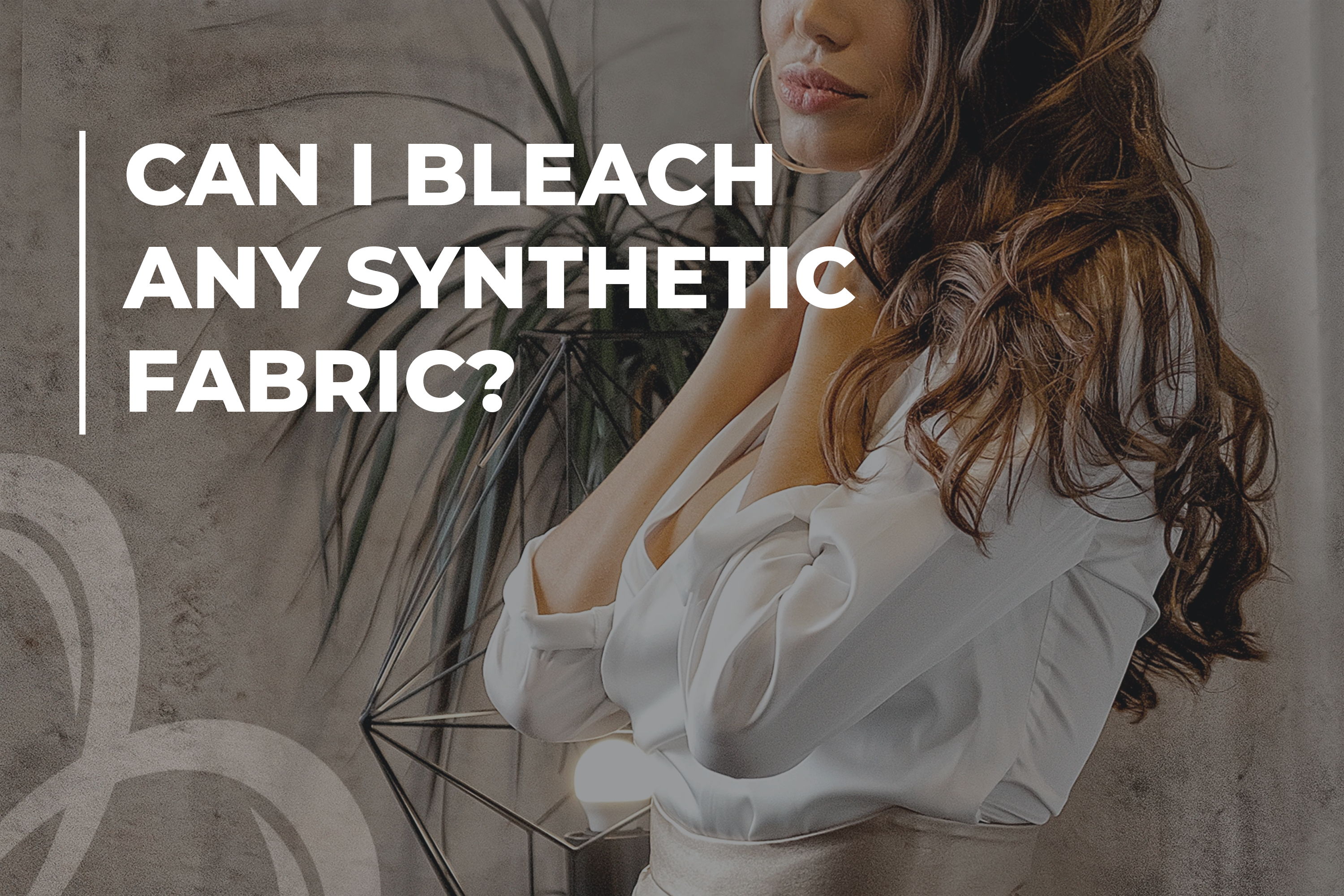 Can I bleach any synthetic fabric