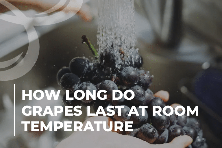 How long do grapes last at room temperature