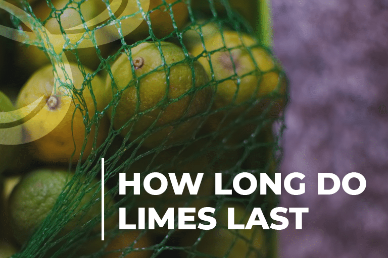 How long do limes last