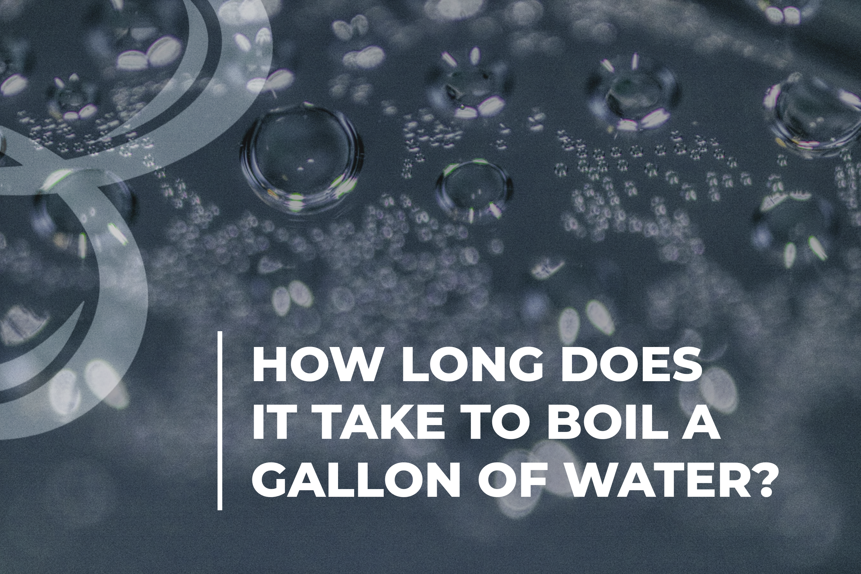 How long does it take to boil a gallon of water