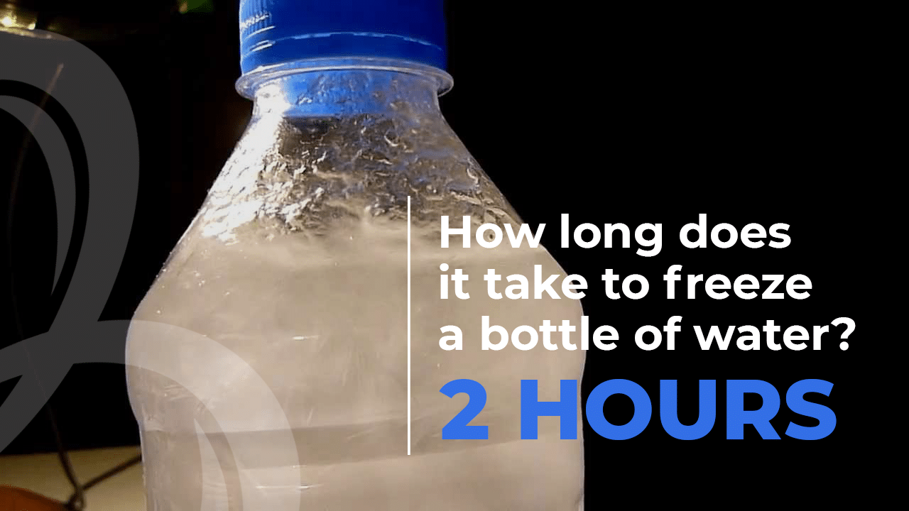 How long does it take to freeze a bottle of water