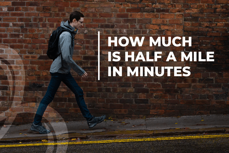 How much is half a mile in minutes