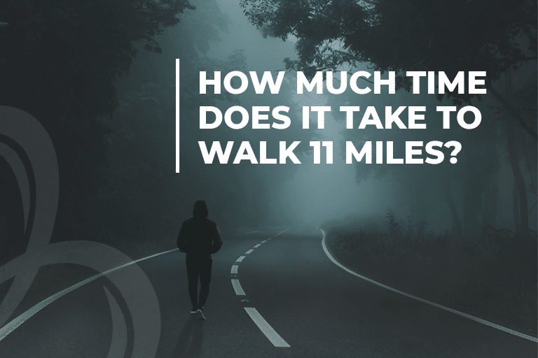 How much time does it take to walk 11 miles