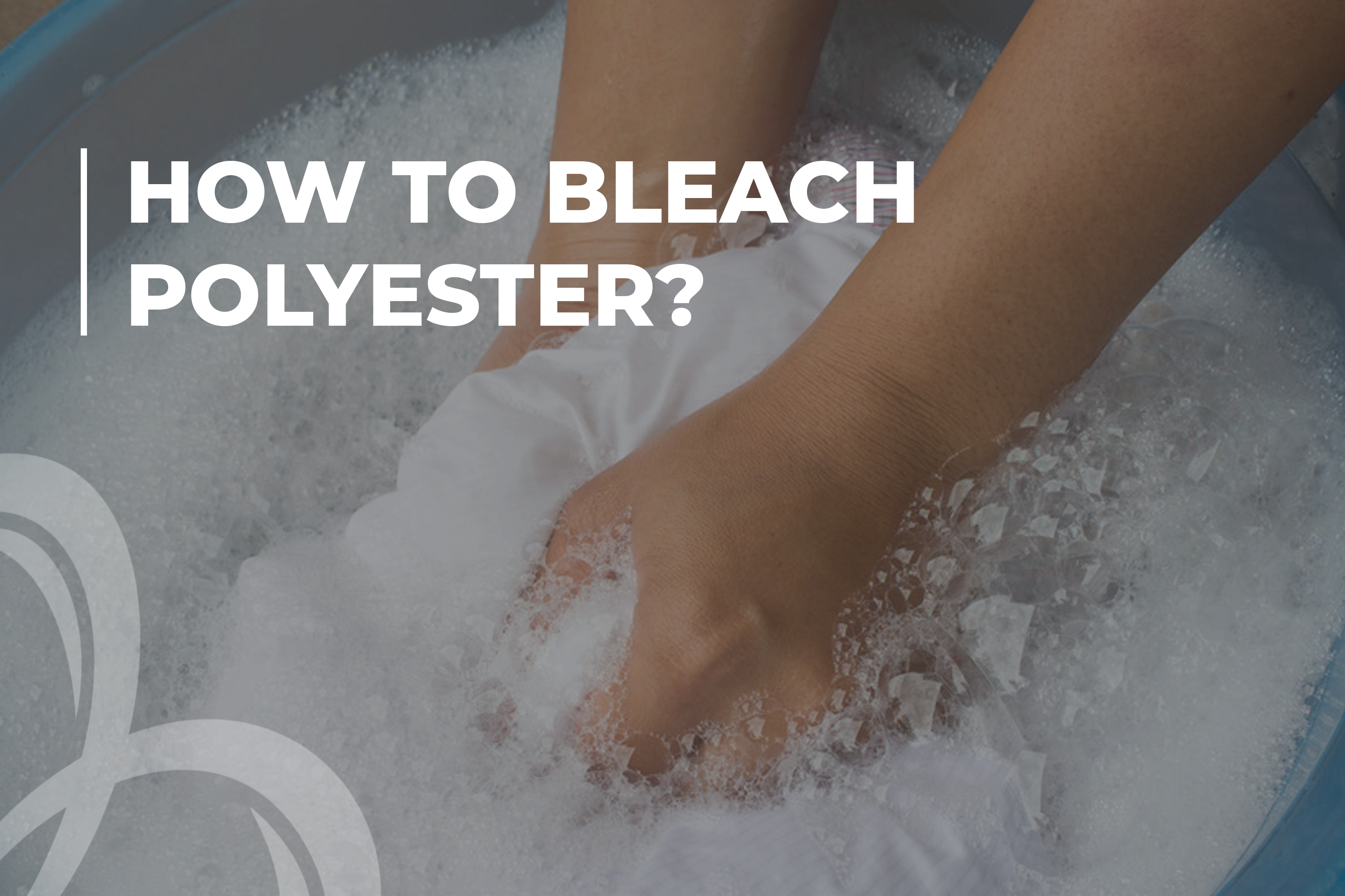 How to Bleach Polyester