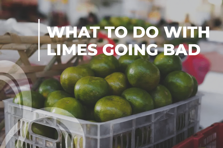 what to do with limes going bad