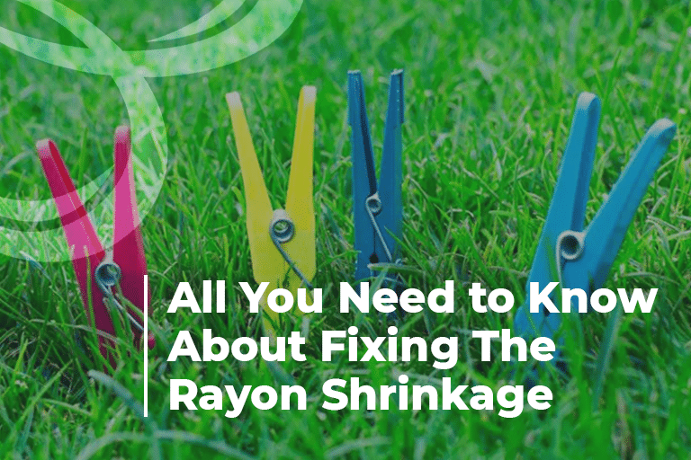 All You Need to Know About Fixing The Rayon Shrinkage