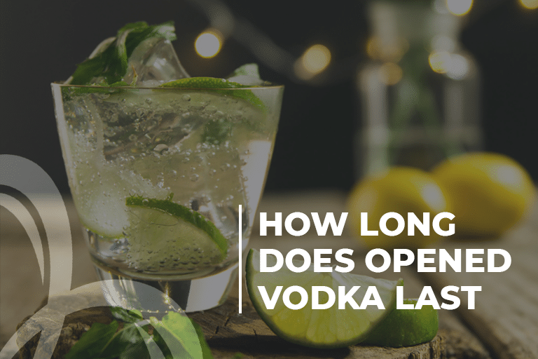 How long does opened vodka last