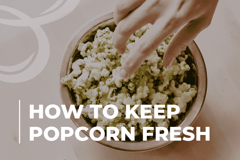 how to keep popcorn fresh