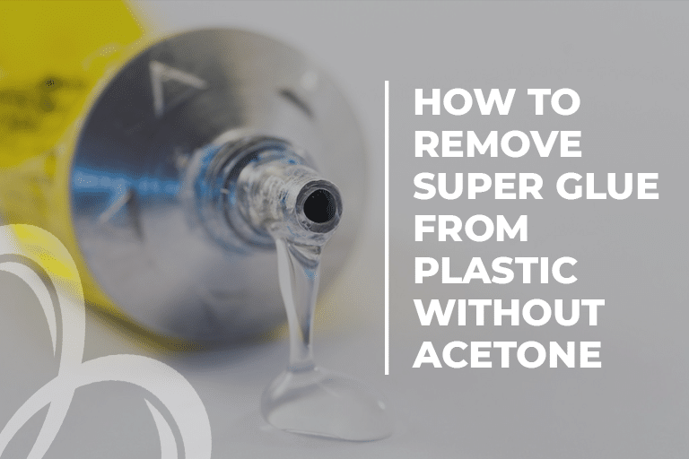 How to remove super glue from plastic without acetone
