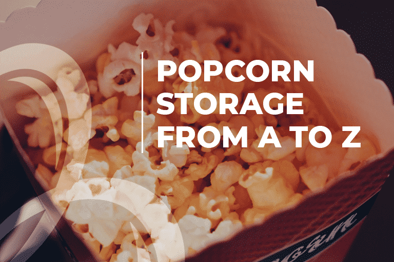 popcorn storage from a to z