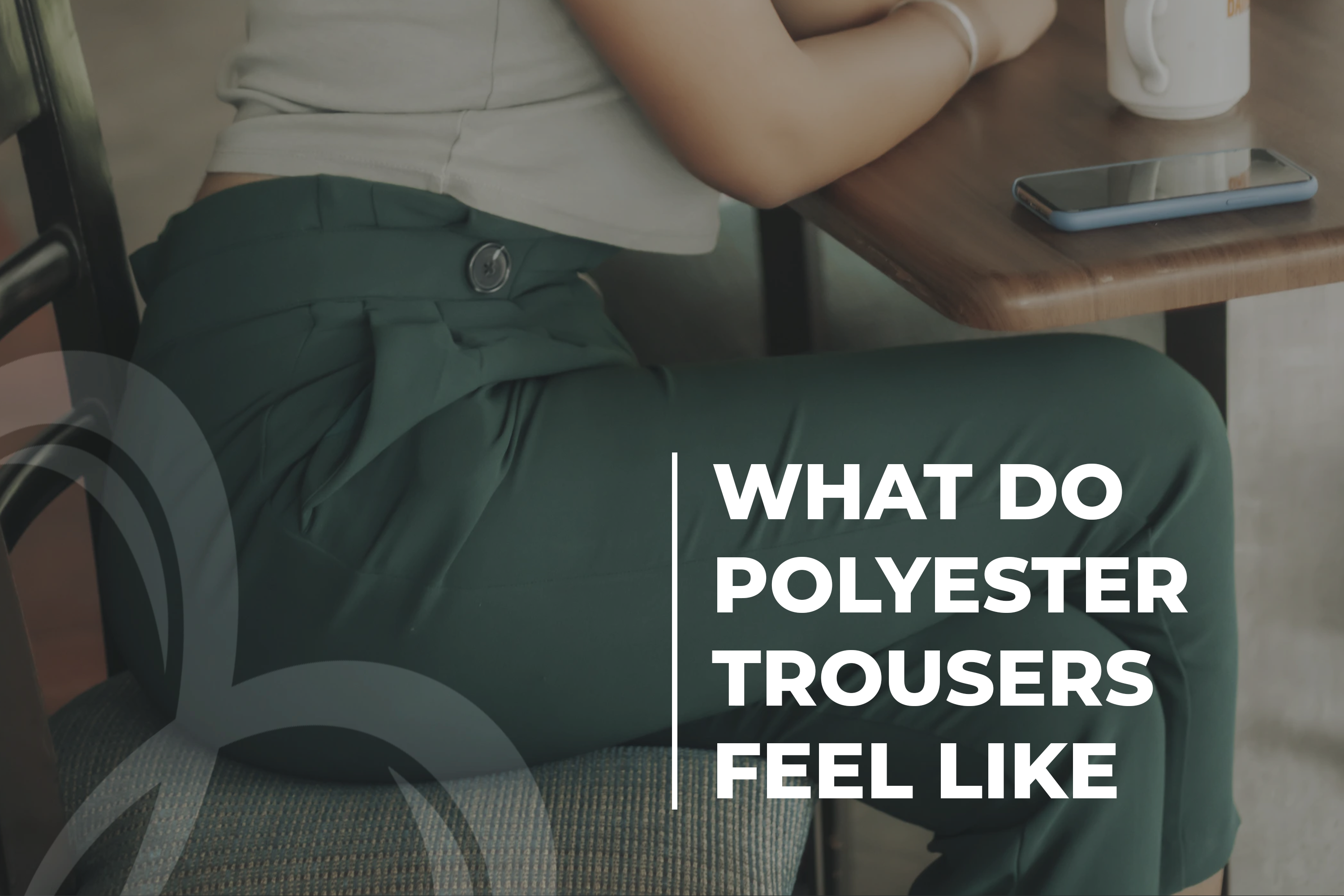 What Do Polyester Trousers Feel Like