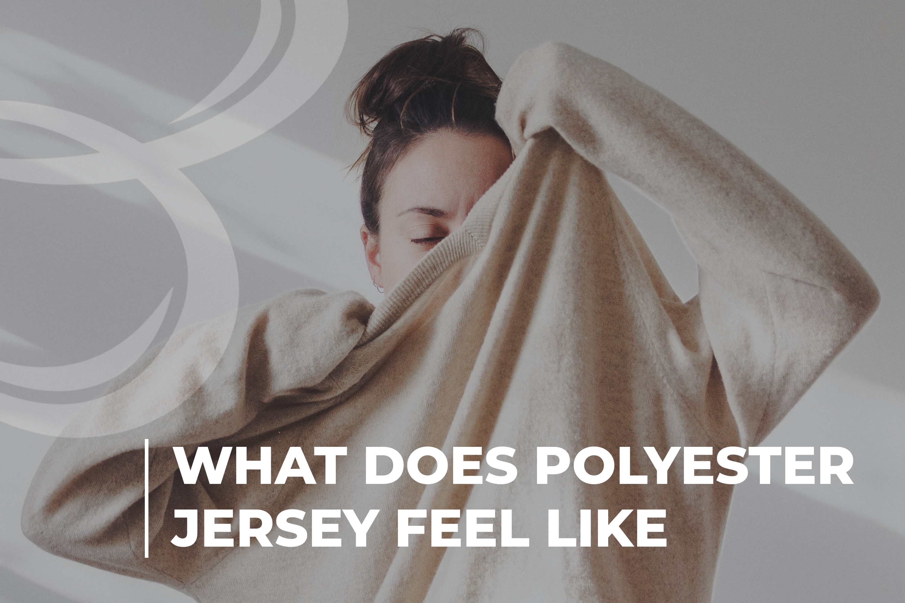 What Does Polyester Jersey Feel Like