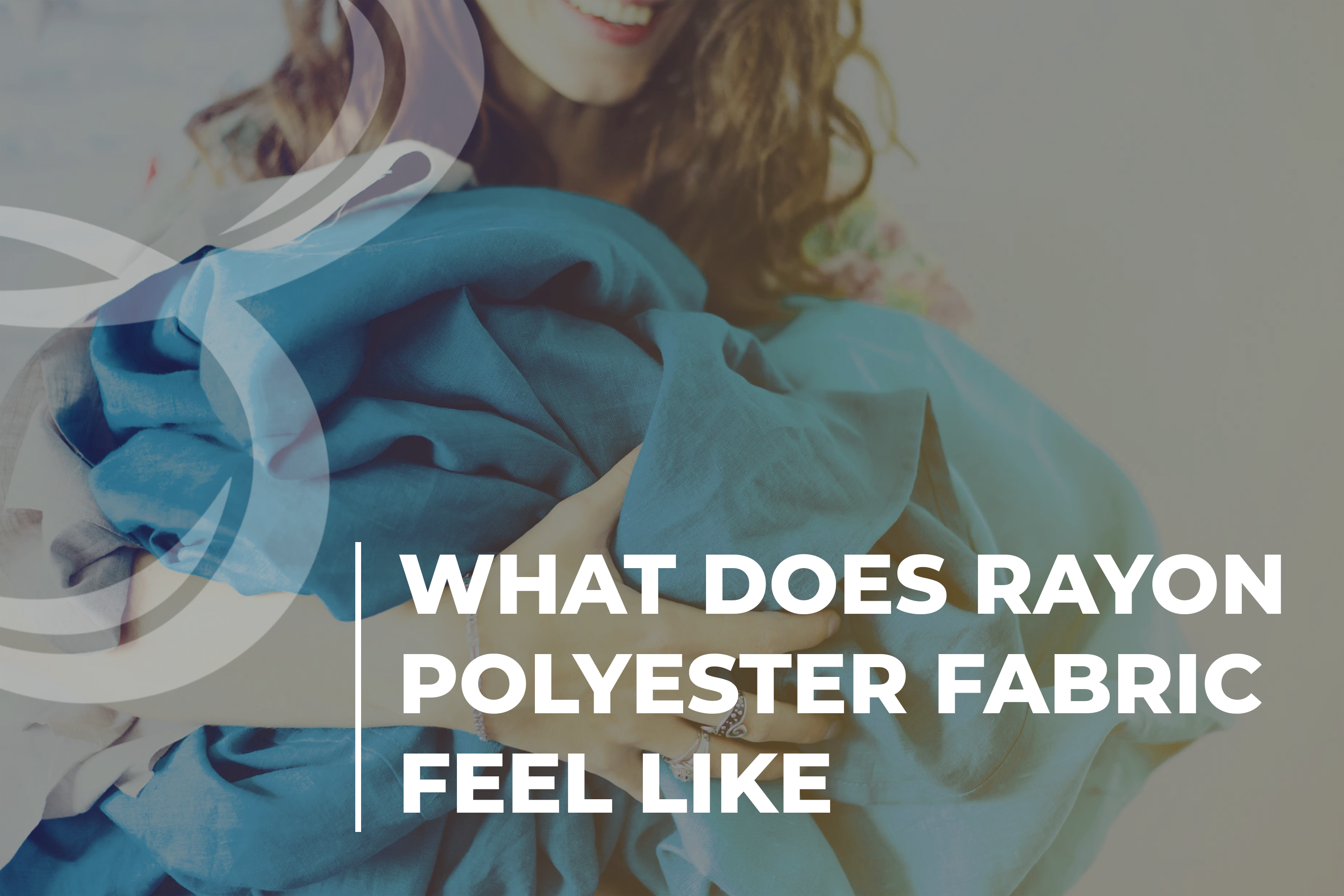 What Does Rayon Polyester Fabric Feel Like