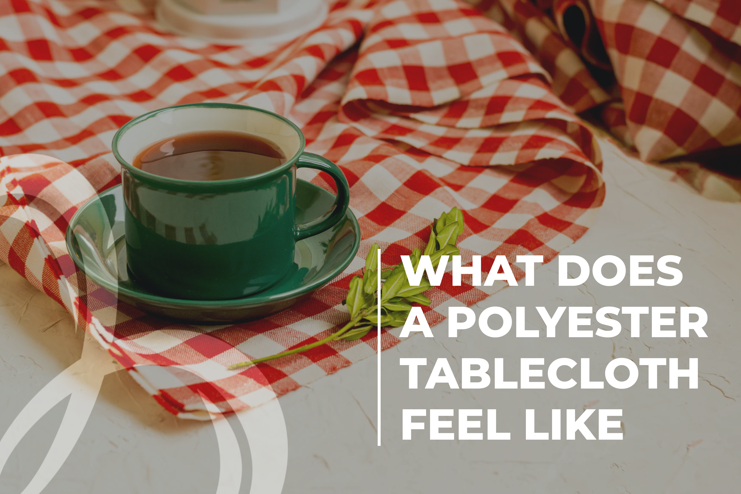 What Does a Polyester Tablecloth Feel Like