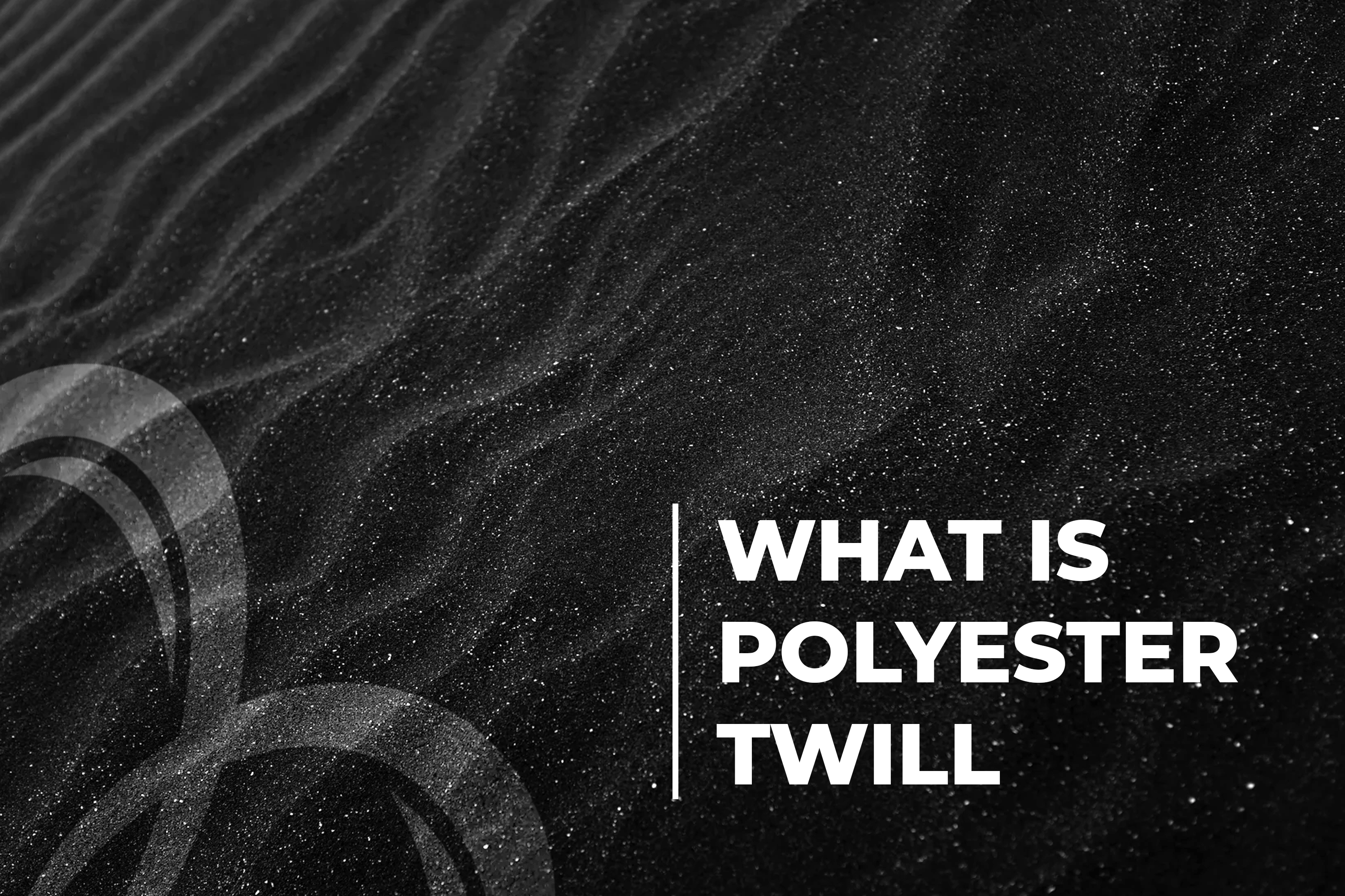 What Is Polyester Twill